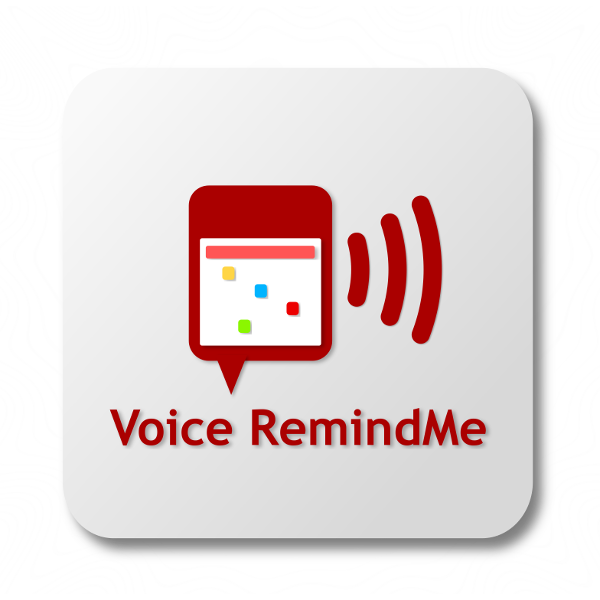 Don't forget. Keep yourself reminded with Voice RemindMe!